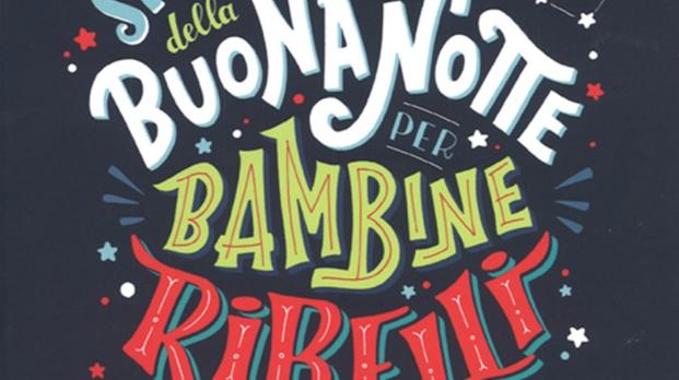 Storie Della Buonanotte Per Bambine Ribelli 100 Vite Di Donne